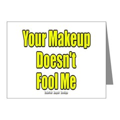 Your Makeup Doesn't Fool Me Note Cards (Pk of 10)