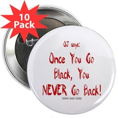 """Once You Go Black 2.25"""" Button (10 pack)"""