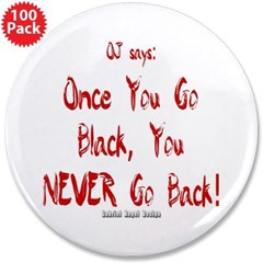 """Once You Go Black 3.5"""" Button (100 pack)"""
