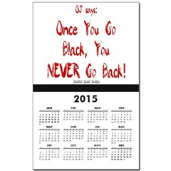 Once You Go Black Calendar Print