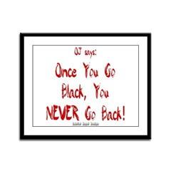 Once You Go Black Framed Panel Print
