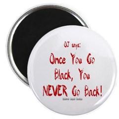 Once You Go Black Magnet