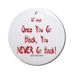 Once You Go Black Ornament (Round)