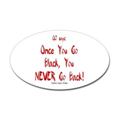 Once You Go Black Oval Decal