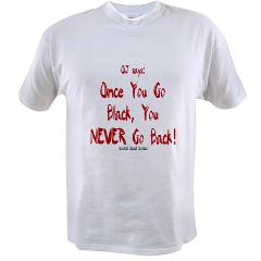 Once You Go Black Value T-shirt
