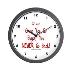 Once You Go Black Wall Clock