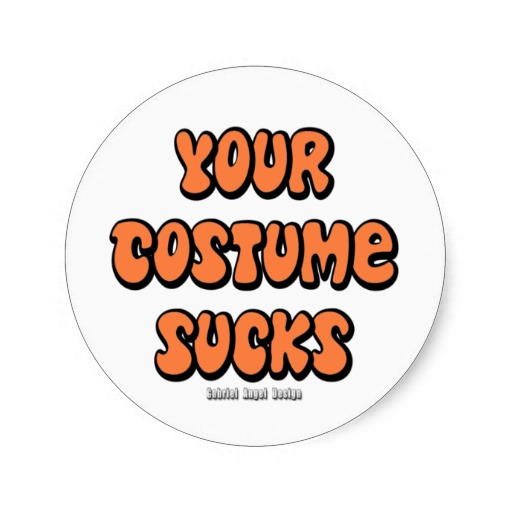Your Costume Sucks Classic Round Sticker