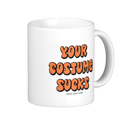 Your Costume Sucks Classic White Mug