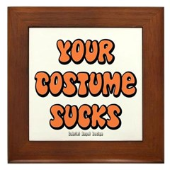 Your Costume Sucks Framed Tile