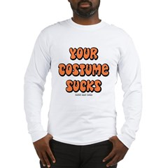 Your Costume Sucks Long Sleeve T-Shirt