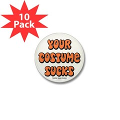 Your Costume Sucks Mini Button (10 pack)