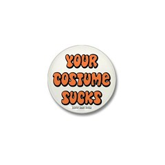 Your Costume Sucks Mini Button