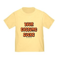Your Costume Sucks Toddler T-Shirt