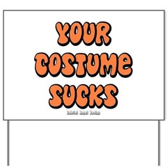 Your Costume Sucks Yard Sign