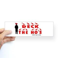 Deck the Ho's Bumper Sticker