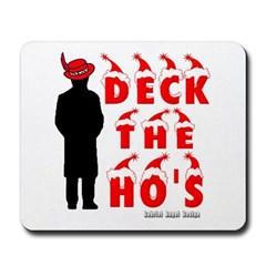 Deck the Ho's Mousepad