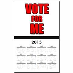 Vote for Me Calendar Print