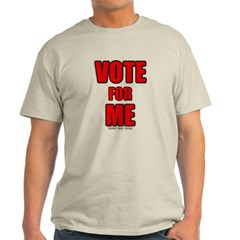 Vote for Me Classic T-Shirt