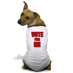 Vote for Me Dog T-Shirt