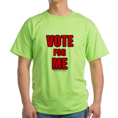 Vote for Me Green T-Shirt