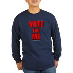 Vote for Me Long Sleeve Dark T-Shirt