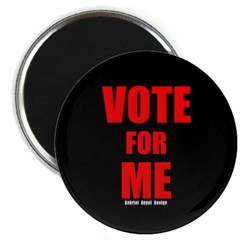 Vote for Me Magnet