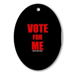 Vote for Me Ornament (Oval)