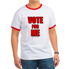 Vote for Me Ringer T-Shirt