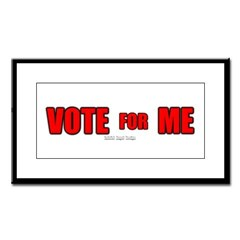 Vote for Me Small Framed Print