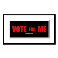 Vote for Me Small Framed Print