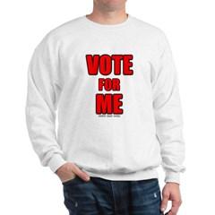 Vote for Me Sweatshirt