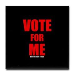 Vote for Me Tile Coaster