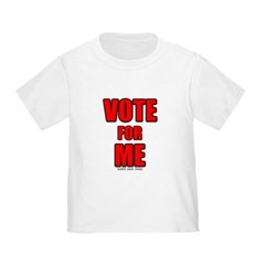 Vote for Me Toddler T-Shirt