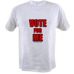Vote for Me Value T-shirt