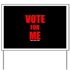 Vote for Me Yard Sign