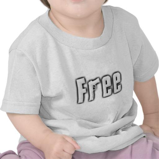 """""""Free"""" Infant T-Shirt"""