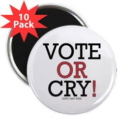 """Vote or Cry! 2.25"""" Magnet (10 pack)"""