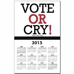 Vote or Cry! Calendar Print