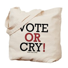 Vote or Cry! Canvas Tote Bag