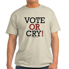 Vote or Cry! Classic T-Shirt
