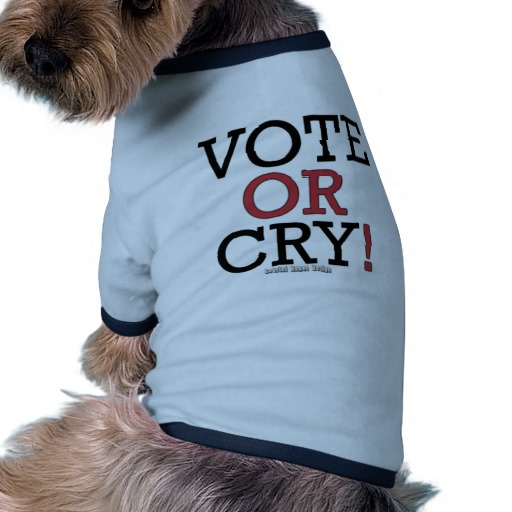 Vote or Cry! Doggie Ringer T-Shirt