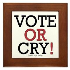 Vote or Cry! Framed Tile