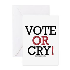 Vote or Cry! Greeting Card
