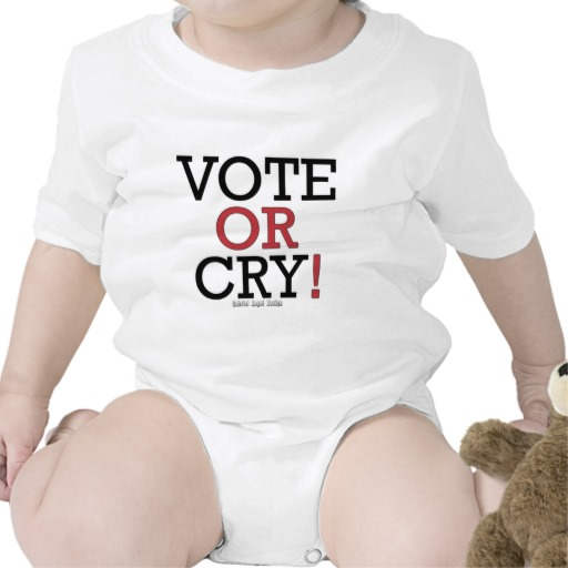 Vote or Cry! Infant Creeper