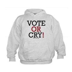 Vote or Cry! Kids Sweatshirt by Hanes