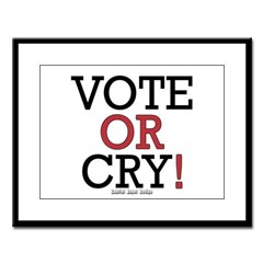 Vote or Cry! Large Framed Print