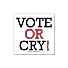 Vote or Cry! Large Posters