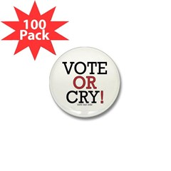 Vote or Cry! Mini Button (100 pack)