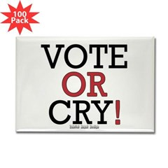 Vote or Cry! Rectangle Magnet (100 pack)