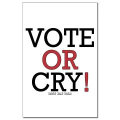 Vote or Cry! Small Posters